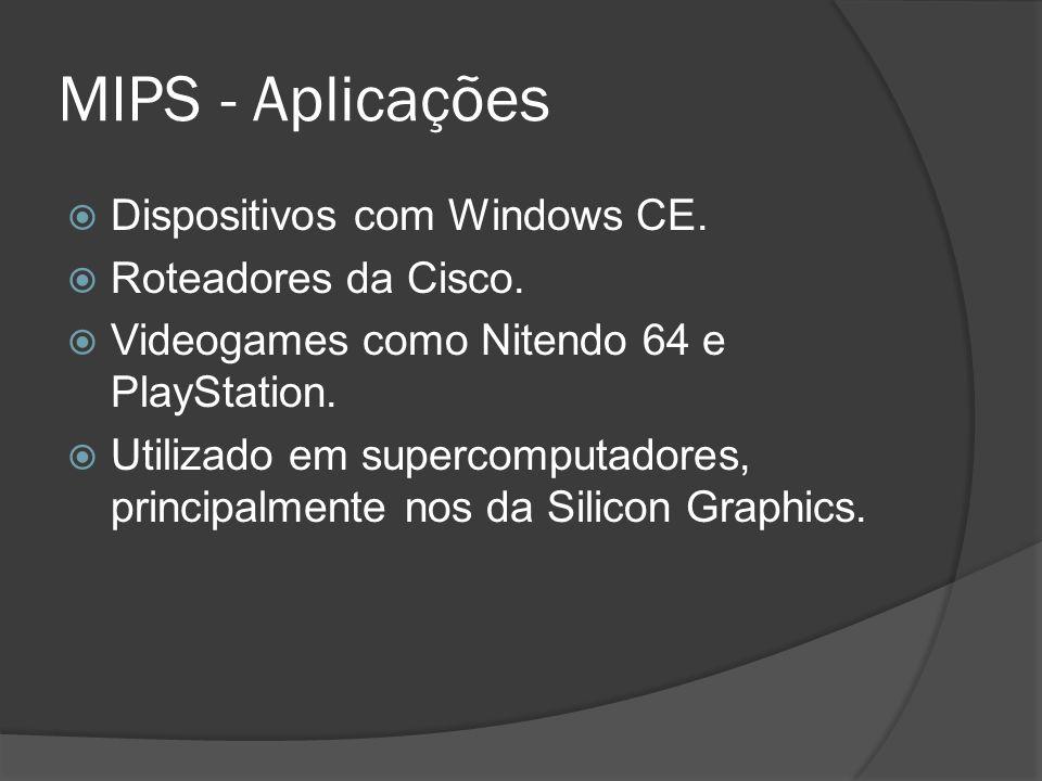 MIPS - Aplicações Dispositivos com Windows CE. Roteadores da Cisco.
