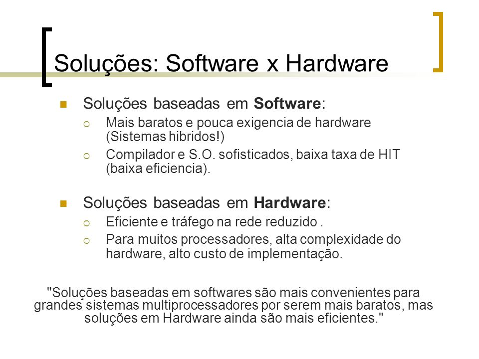 Soluções: Software x Hardware