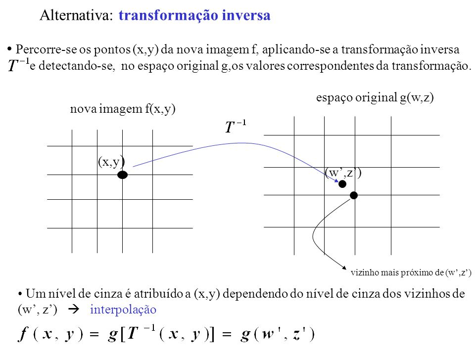 Alternativa: transformação inversa