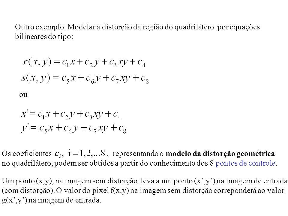 Outro exemplo: Modelar a distorção da região do quadrilátero por equações