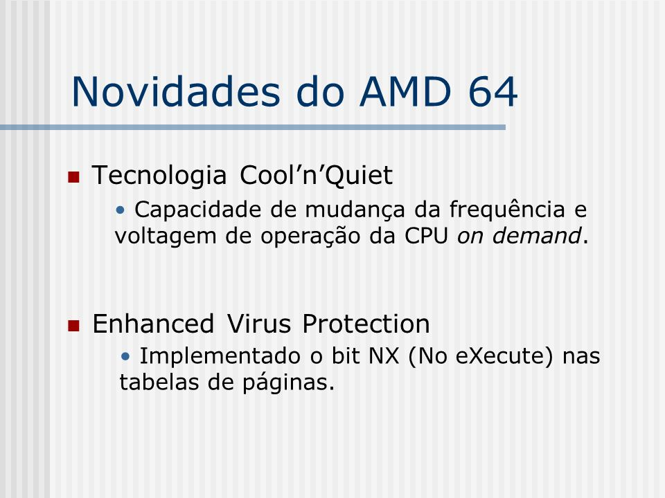 Novidades do AMD 64 Tecnologia Cool'n'Quiet Enhanced Virus Protection