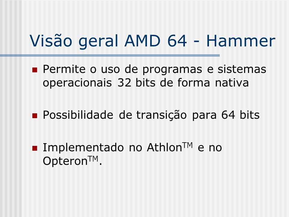 Visão geral AMD 64 - Hammer