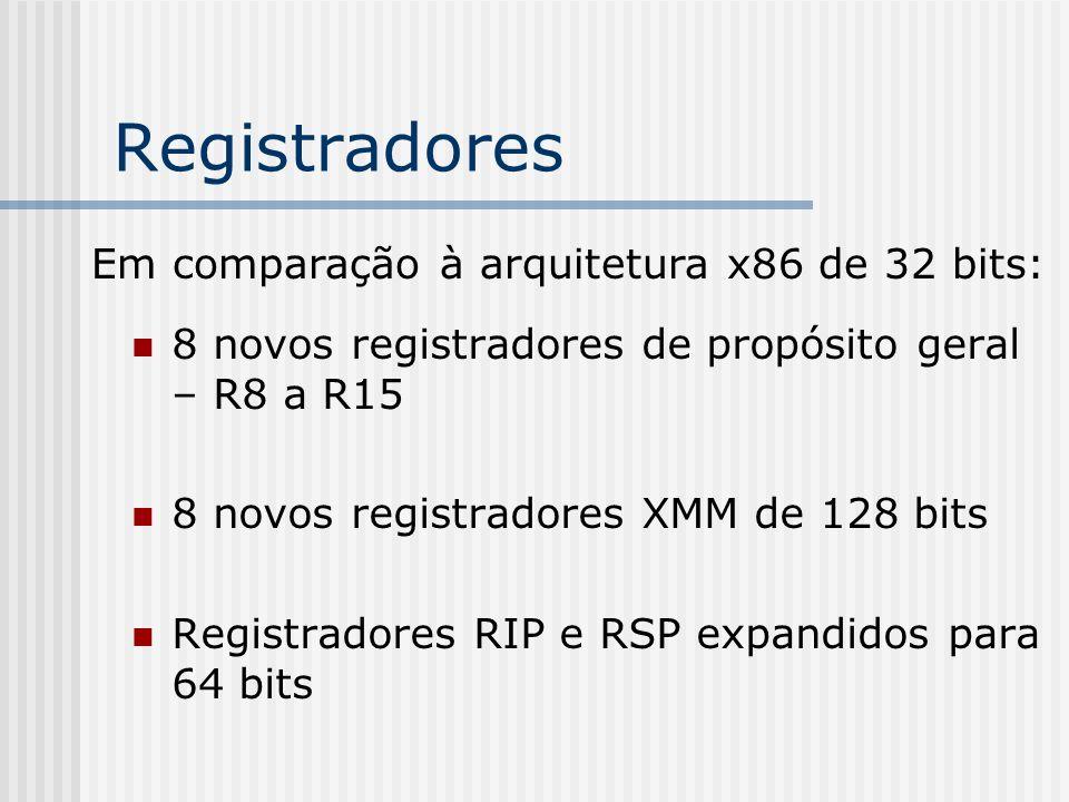 Registradores Em comparação à arquitetura x86 de 32 bits: