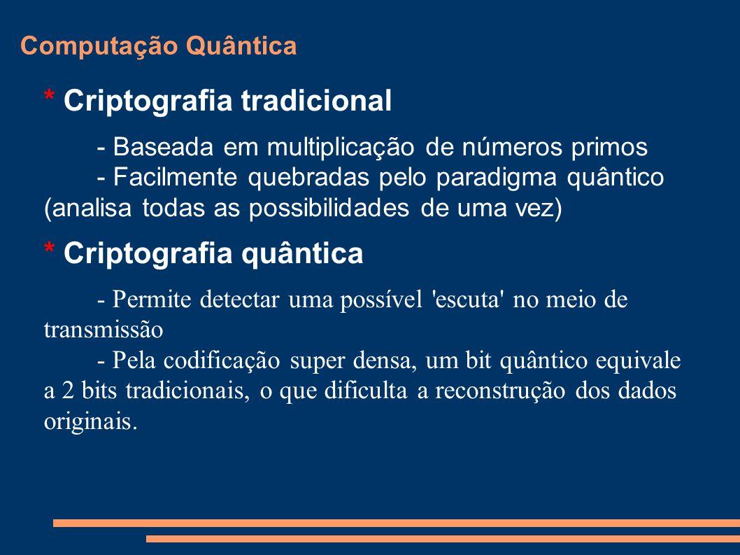 * Criptografia tradicional
