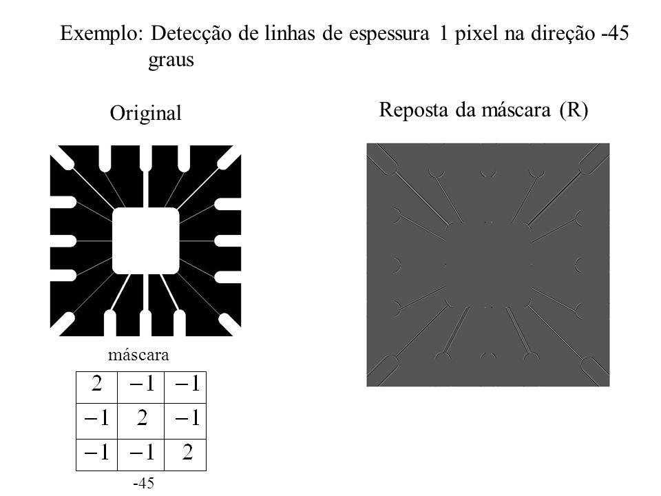 Exemplo: Detecção de linhas de espessura 1 pixel na direção -45 graus