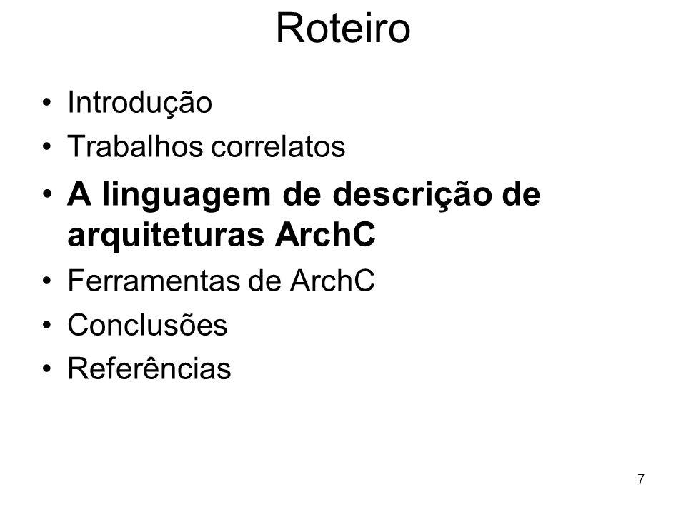Roteiro A linguagem de descrição de arquiteturas ArchC Introdução