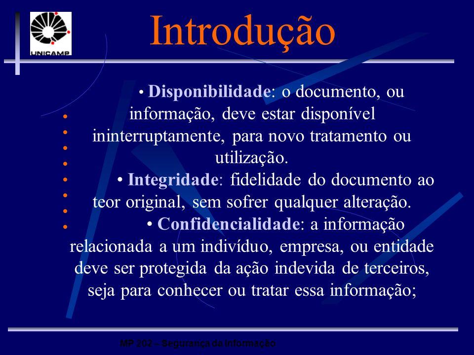 Introdução • Disponibilidade: o documento, ou informação, deve estar disponível ininterruptamente, para novo tratamento ou utilização.