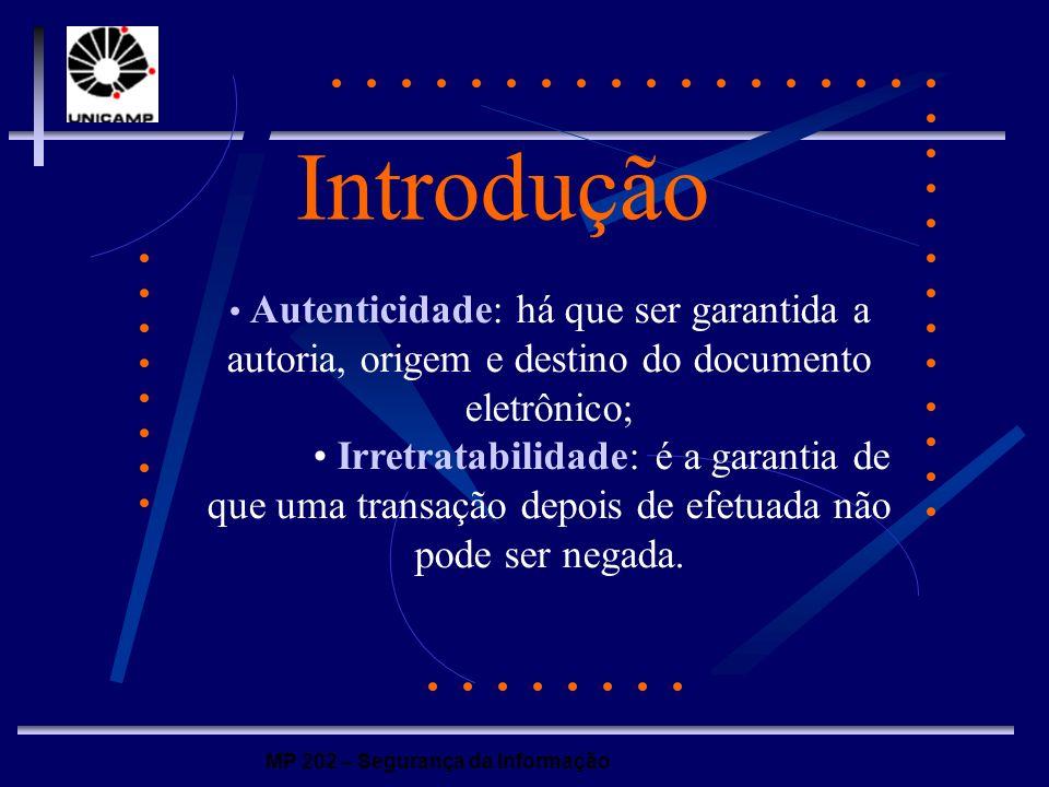 Introdução • Autenticidade: há que ser garantida a autoria, origem e destino do documento eletrônico;