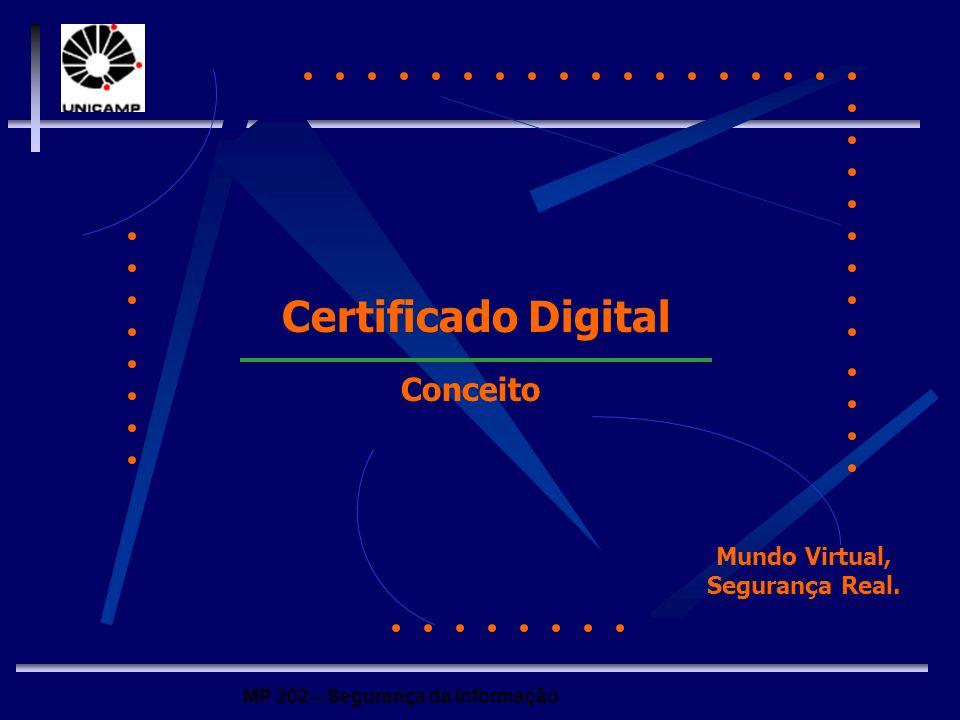Certificado Digital Conceito Mundo Virtual, Segurança Real.