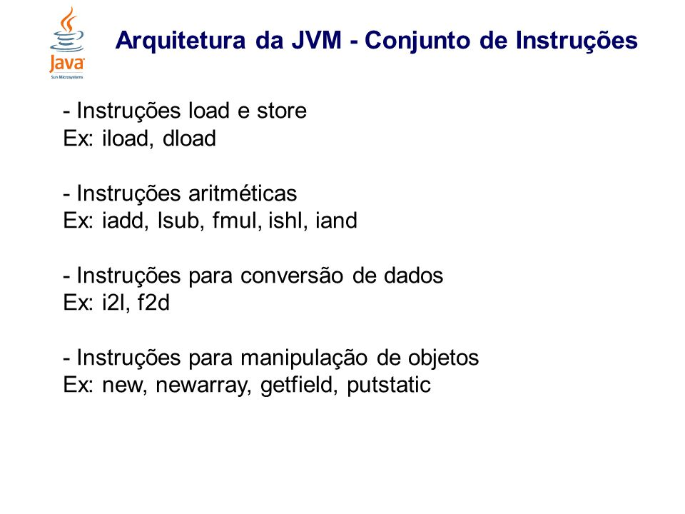 Arquitetura da JVM - Conjunto de Instruções