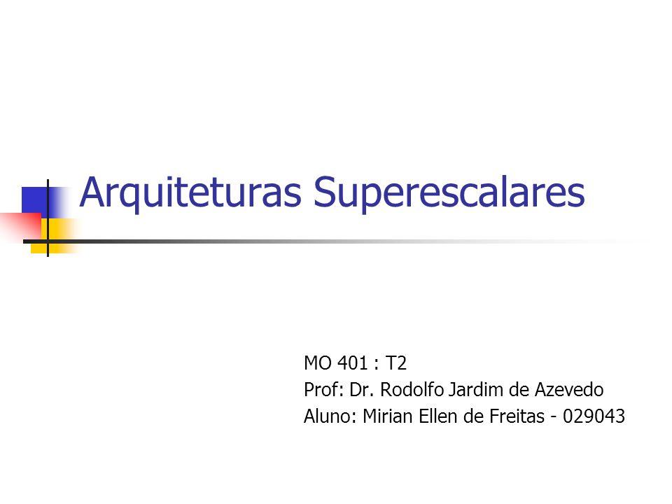 Arquiteturas Superescalares