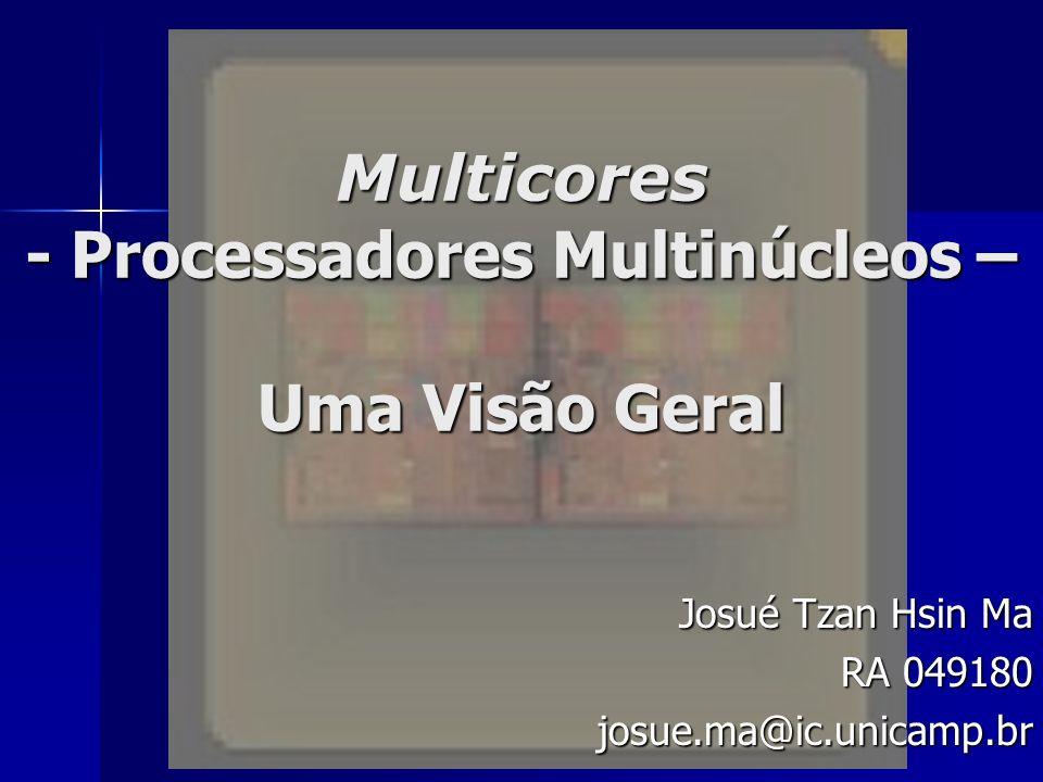 Multicores - Processadores Multinúcleos – Uma Visão Geral