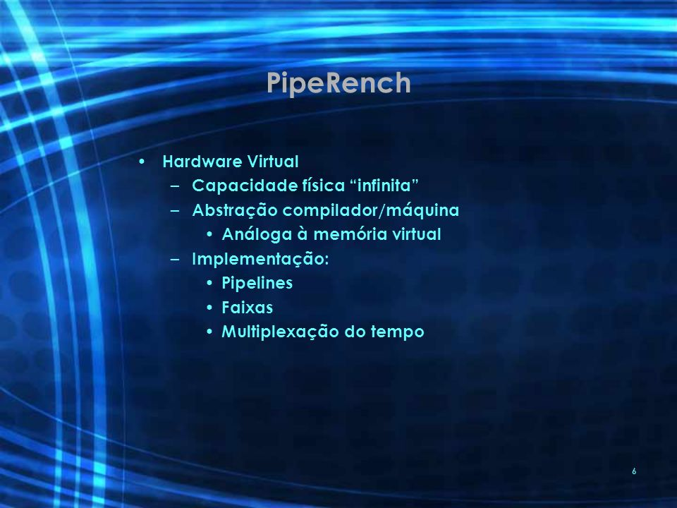 PipeRench Hardware Virtual Capacidade física infinita