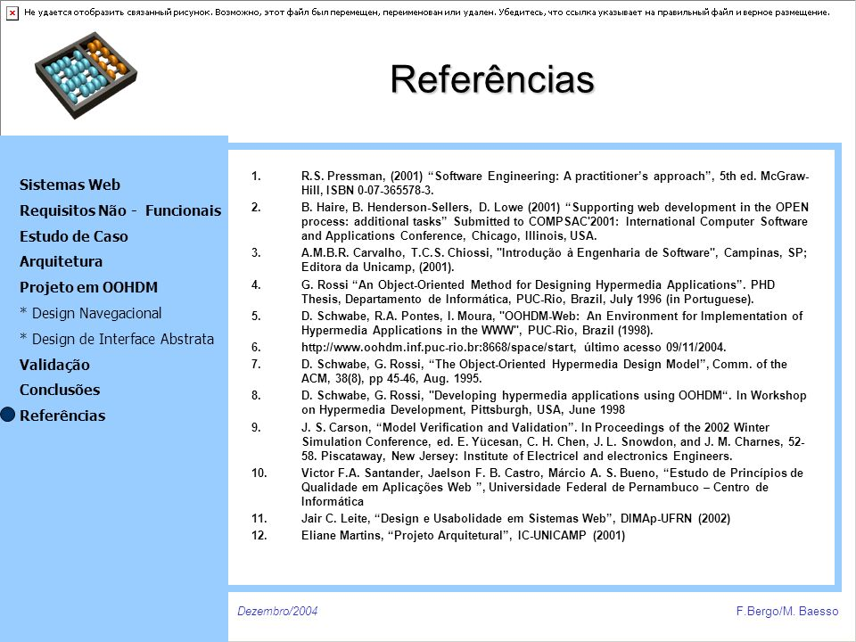 Referências R.S. Pressman, (2001) Software Engineering: A practitioner's approach , 5th ed. McGraw-Hill, ISBN 0-07-365578-3.
