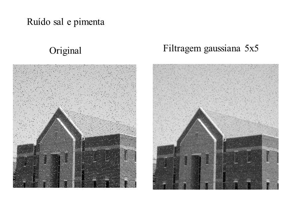 Ruído sal e pimenta Filtragem gaussiana 5x5 Original