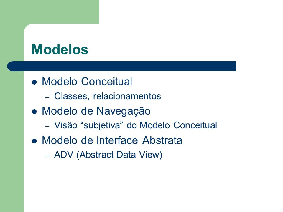 Modelos Modelo Conceitual Modelo de Navegação