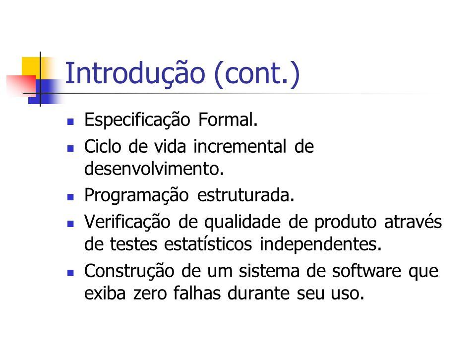 Introdução (cont.) Especificação Formal.