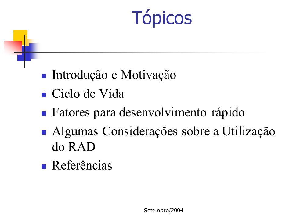 Tópicos Introdução e Motivação Ciclo de Vida
