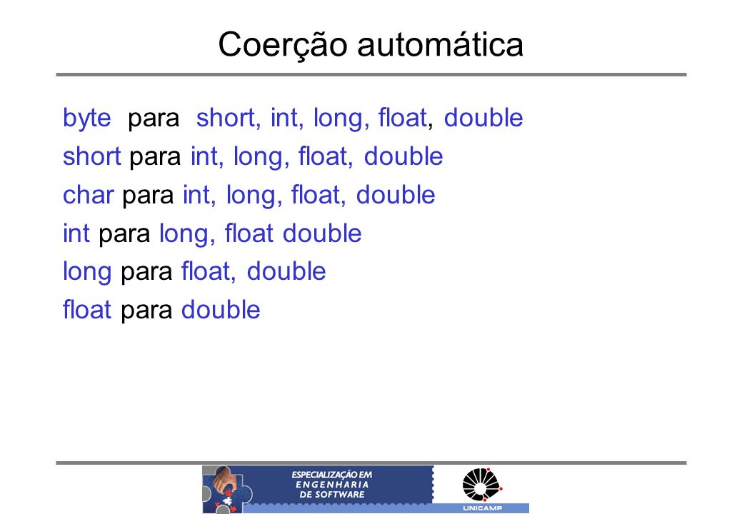 Coerção automática byte para short, int, long, float, double