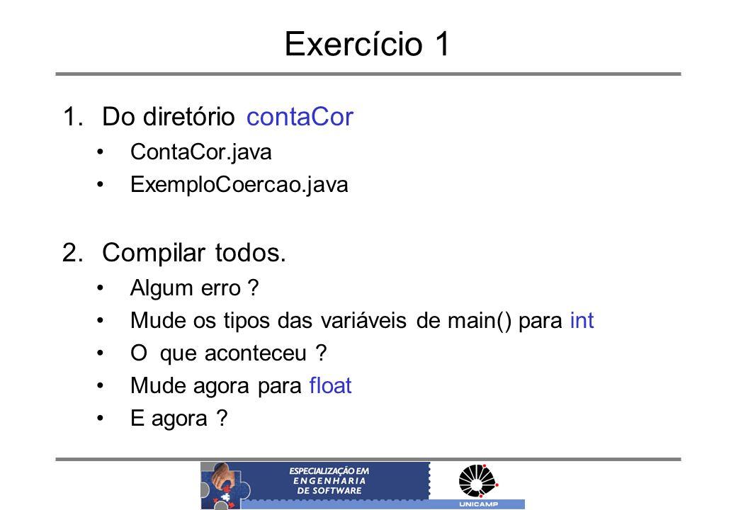 Exercício 1 Do diretório contaCor Compilar todos. ContaCor.java