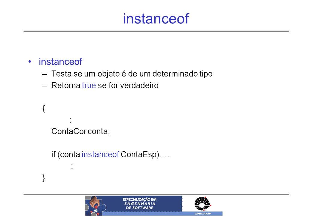 instanceof instanceof Testa se um objeto é de um determinado tipo