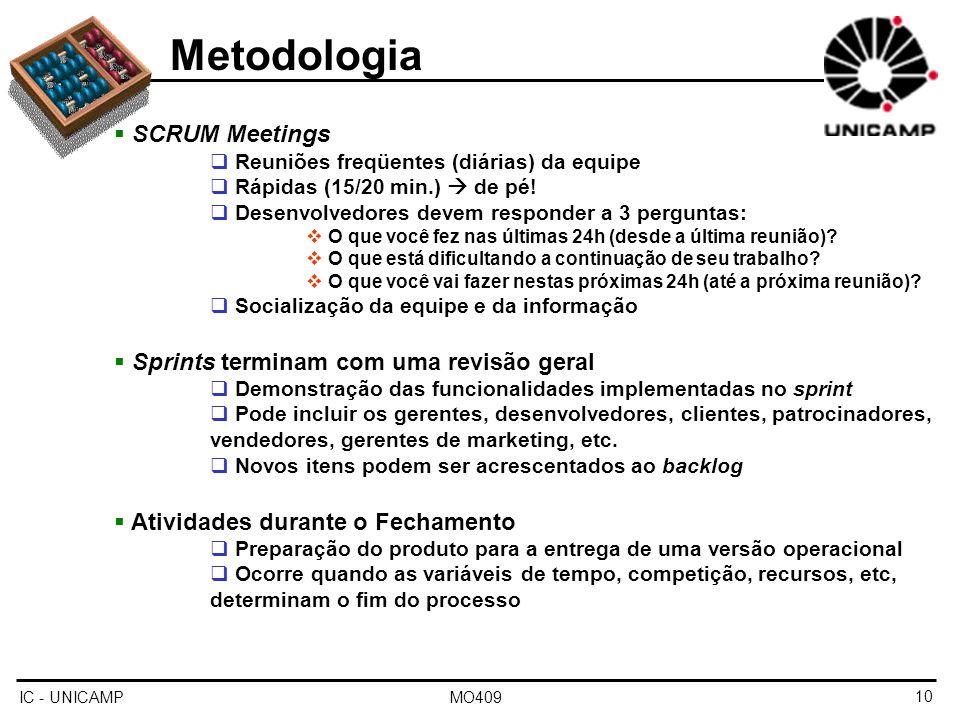 Metodologia SCRUM Meetings Sprints terminam com uma revisão geral