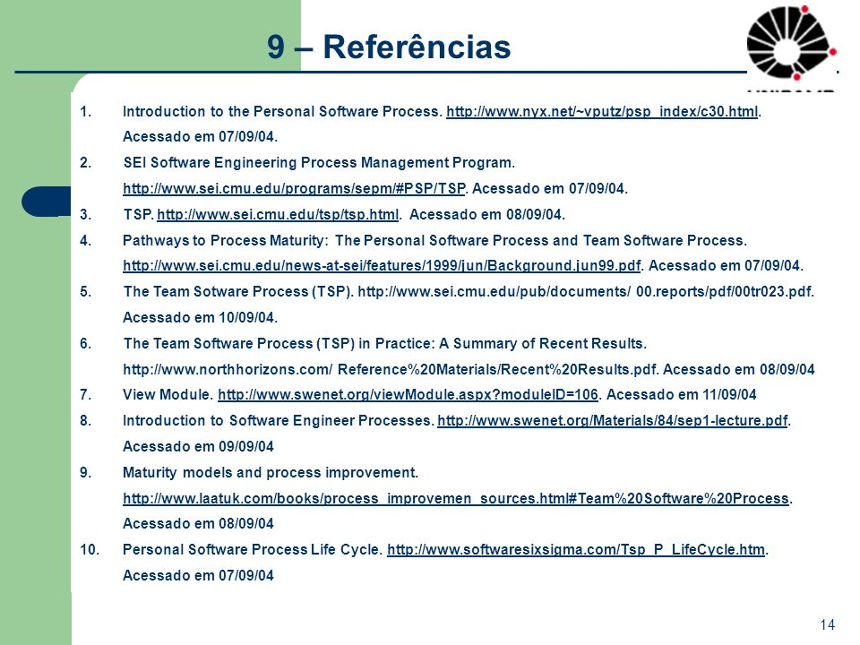 9 – Referências Introduction to the Personal Software Process.   Acessado em 07/09/04.