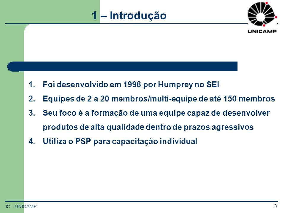 1 – Introdução Foi desenvolvido em 1996 por Humprey no SEI