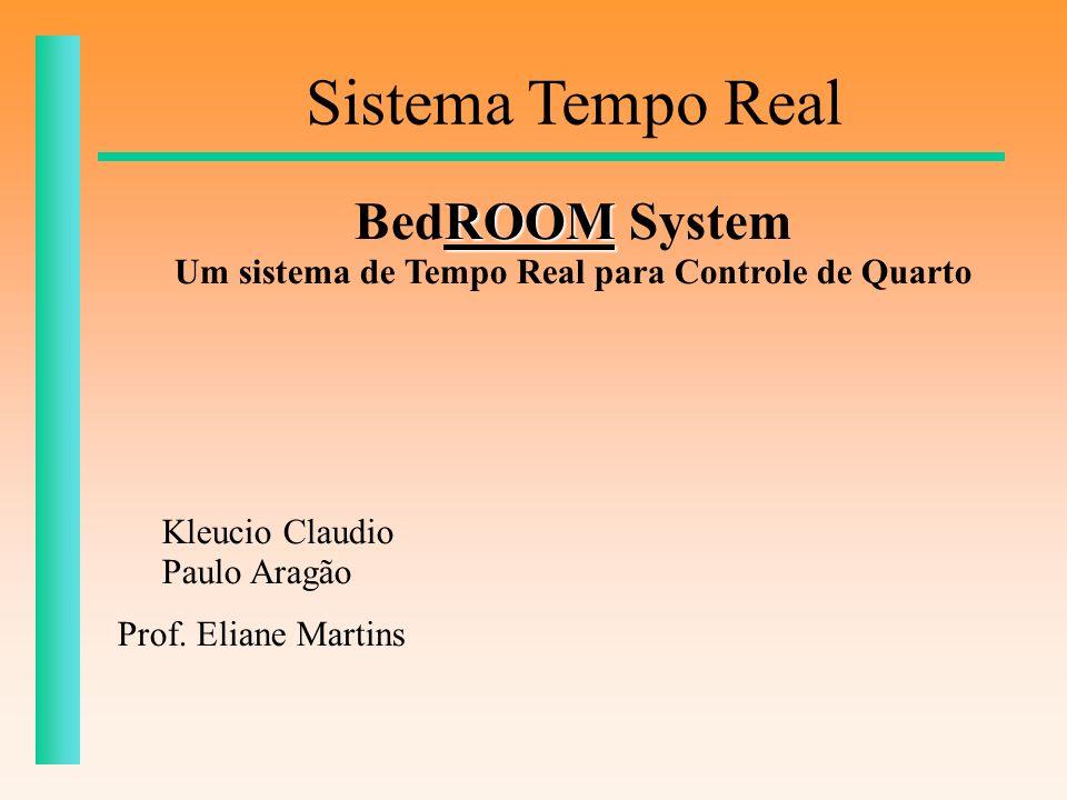 Um sistema de Tempo Real para Controle de Quarto