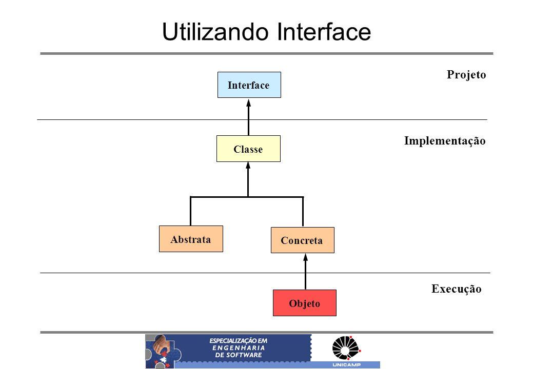 Utilizando Interface Projeto Implementação Execução Interface Classe