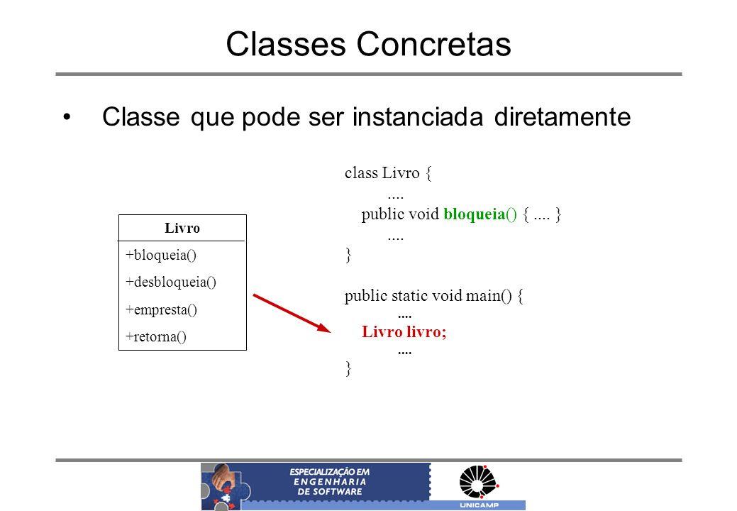 Classes Concretas Classe que pode ser instanciada diretamente