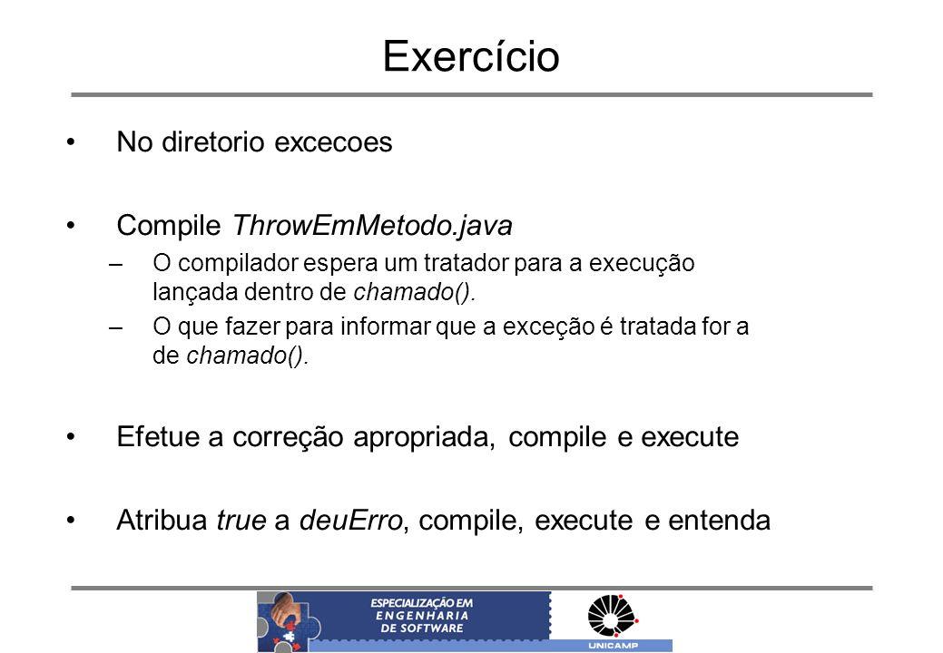 Exercício No diretorio excecoes Compile ThrowEmMetodo.java