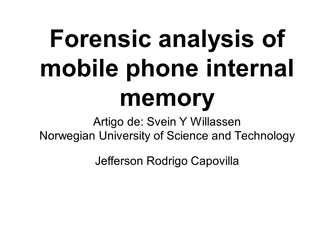 Forensic analysis of mobile phone internal memory