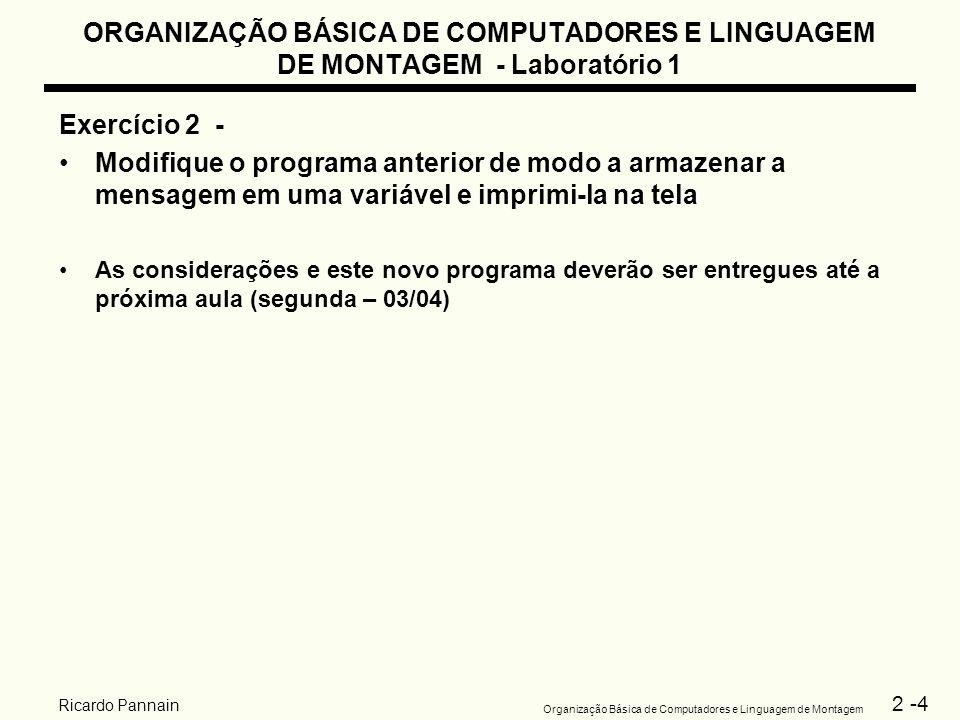 ORGANIZAÇÃO BÁSICA DE COMPUTADORES E LINGUAGEM DE MONTAGEM - Laboratório 1