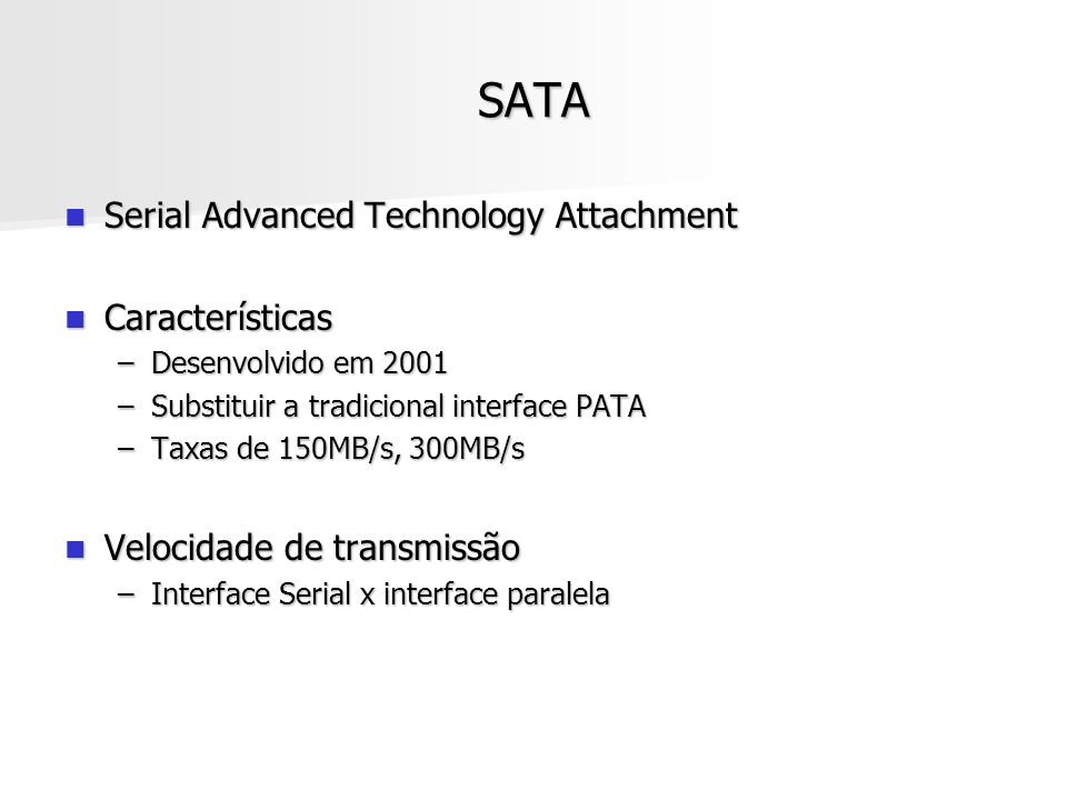 SATA Serial Advanced Technology Attachment Características