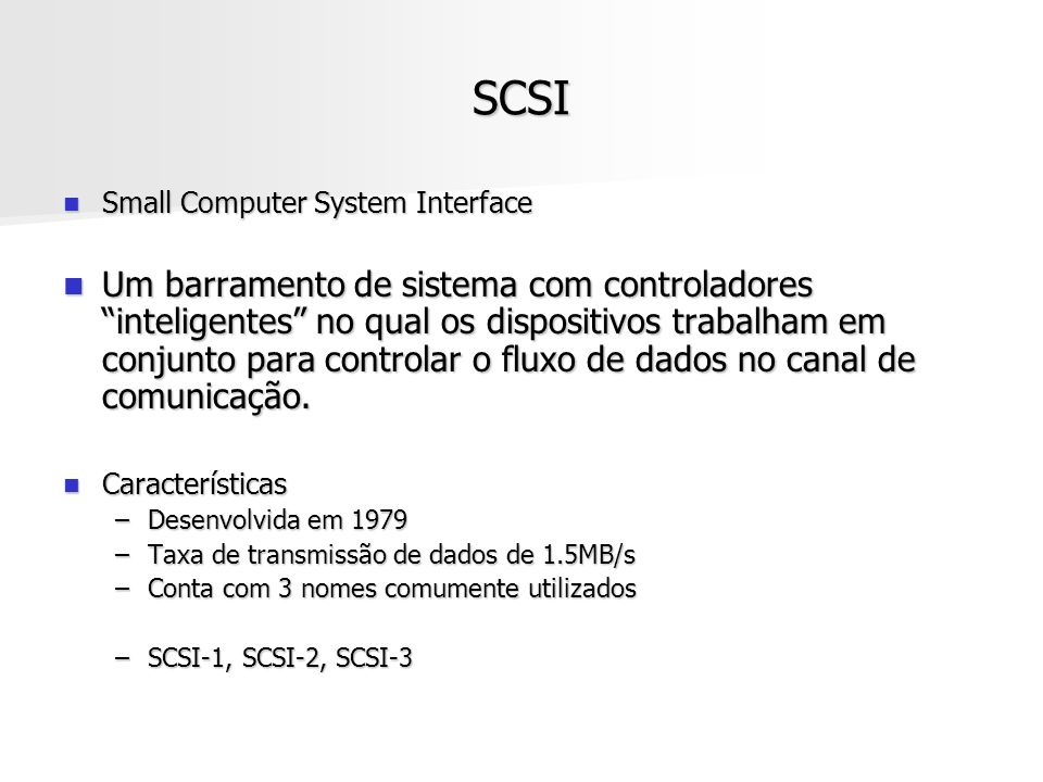 SCSI Small Computer System Interface.