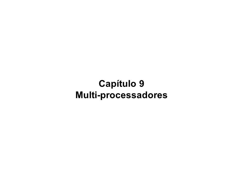 Capítulo 9 Multi-processadores