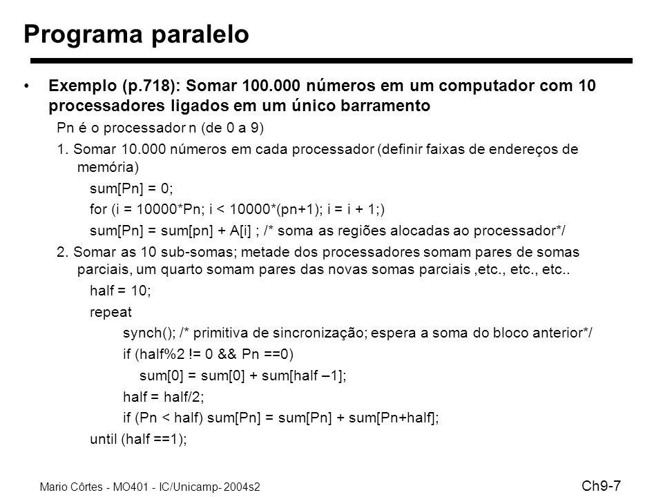 Programa paralelo Exemplo (p.718): Somar 100.000 números em um computador com 10 processadores ligados em um único barramento.