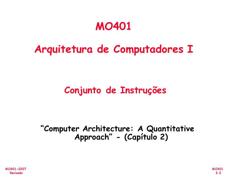 MO401 Arquitetura de Computadores I Conjunto de Instruções