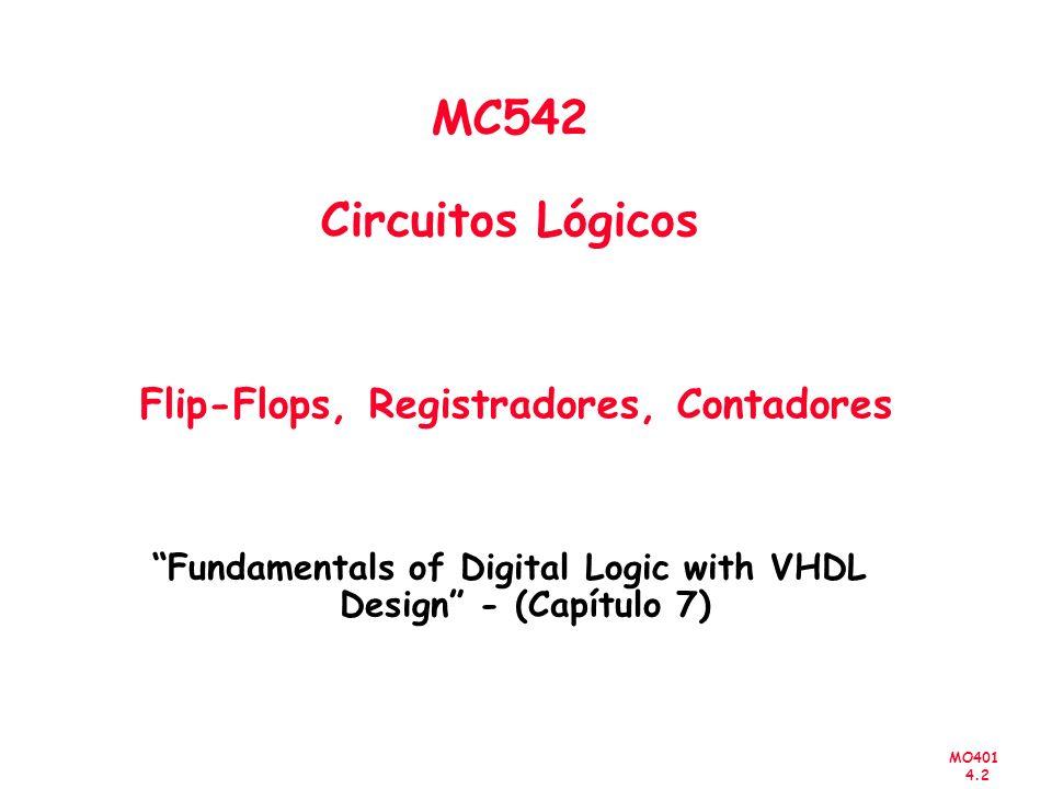 MC542 Circuitos Lógicos Flip-Flops, Registradores, Contadores