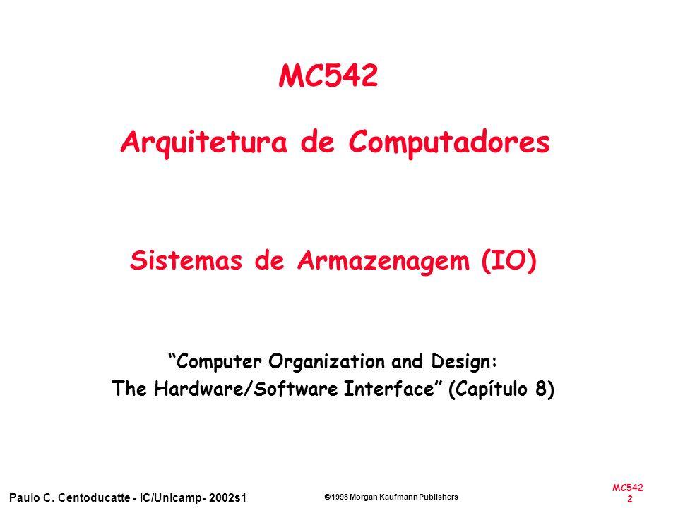 MC542 Arquitetura de Computadores Sistemas de Armazenagem (IO)