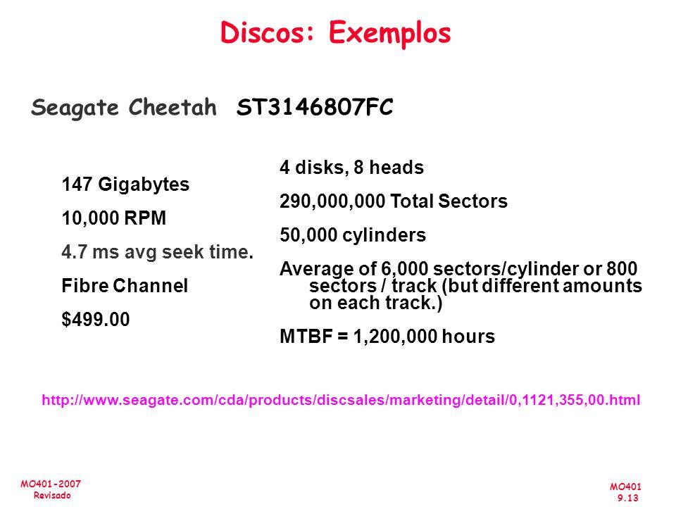 Discos: Exemplos Seagate Cheetah ST3146807FC 4 disks, 8 heads