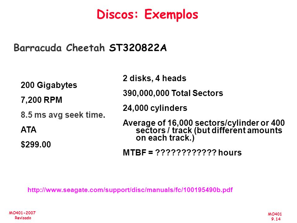 Discos: Exemplos Barracuda Cheetah ST320822A 2 disks, 4 heads