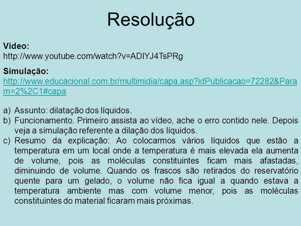 Resolução Vídeo: http://www.youtube.com/watch v=ADlYJ4TsPRg