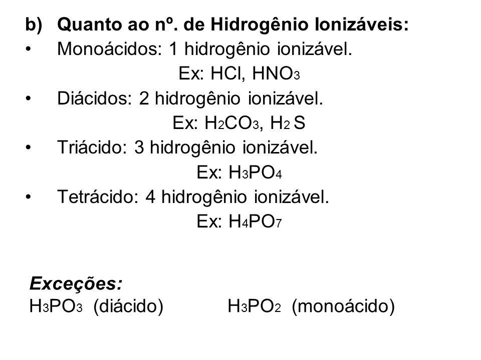 Exceções: H3PO3 (diácido) H3PO2 (monoácido)