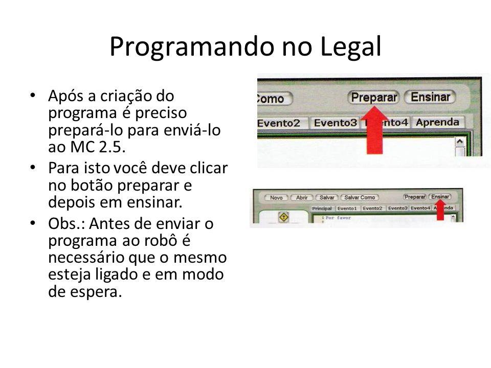 Programando no Legal Após a criação do programa é preciso prepará-lo para enviá-lo ao MC 2.5.