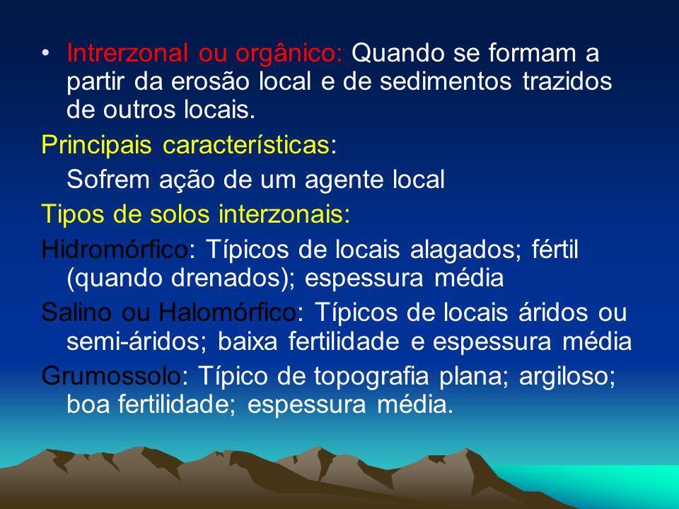 Intrerzonal ou orgânico: Quando se formam a partir da erosão local e de sedimentos trazidos de outros locais.