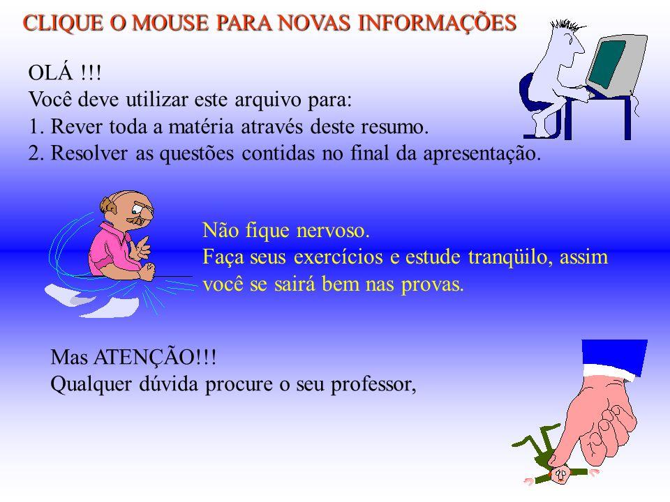 CLIQUE O MOUSE PARA NOVAS INFORMAÇÕES