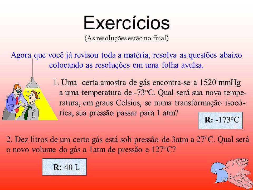 Exercícios (As resoluções estão no final) Agora que você já revisou toda a matéria, resolva as questões abaixo.
