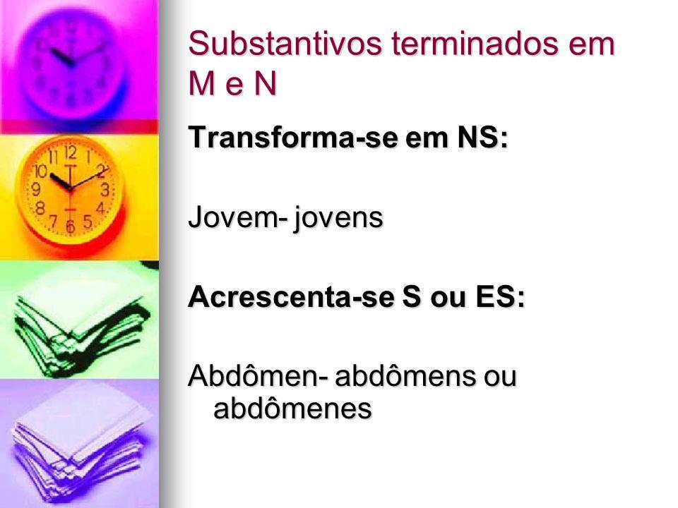 Substantivos terminados em M e N
